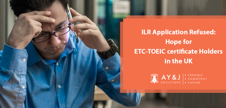 ILR Application Refused: Hope for ETC-TOEIC certificate Holders in the UK