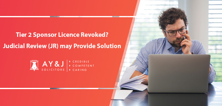 Tier 2 Sponsor Licence Revoked_JR may help to provide solution