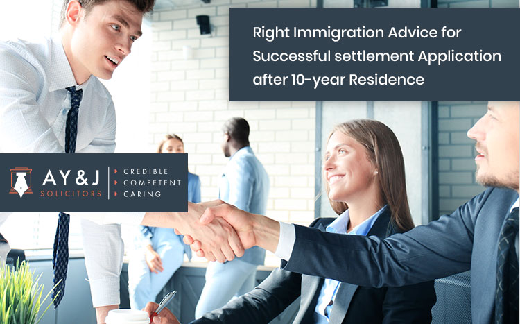 Right Immigration Advice for Successful settlement Application after 10-year Residence