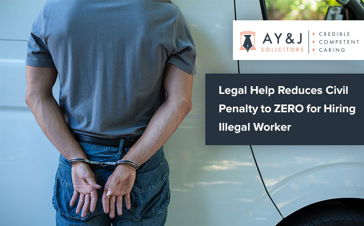 Legal Help Reduces Civil Penalty to ZERO for Hiring Illegal Worker