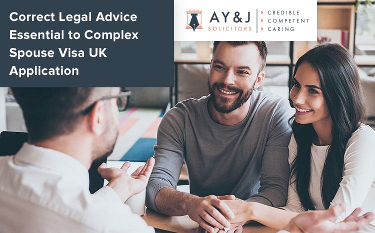 Correct Legal Advice Essential To Complex Spouse Visa UK Application