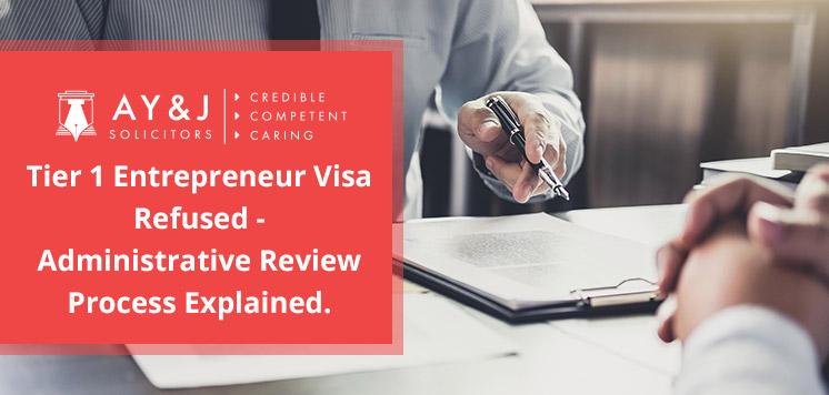 Tier 1 Entrepreneur Visa Refused - Administrative Review Process Explained