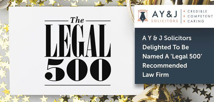 A Y & J Solicitors Delighted To Be Named A 'Legal 500' Recommended Law Firm