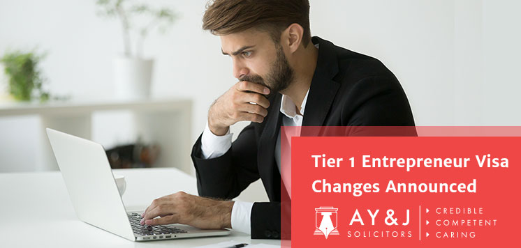 Tier 1 Entrepreneur Visa Changes Announced - AYJ Solicitors