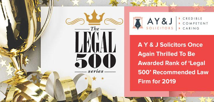 A Y & J Solicitors Once Again Thrilled To Be Awarded Rank of 'Legal 500' Recommended Law Firm for 2019