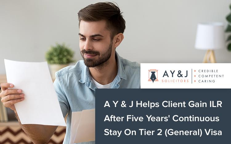 A Y & J Helps Client Gain ILR After Five Years' Continuous Stay On Tier 2 (General) Visa