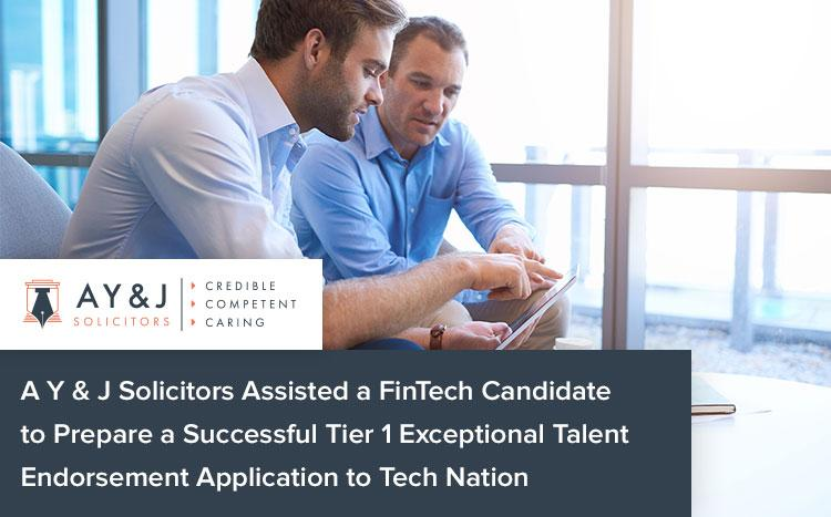 A Y & J Solicitors Assisted a FinTech Candidate to Prepare a Successful Tier 1 Exceptional Talent Endorsement Application to Tech Nation