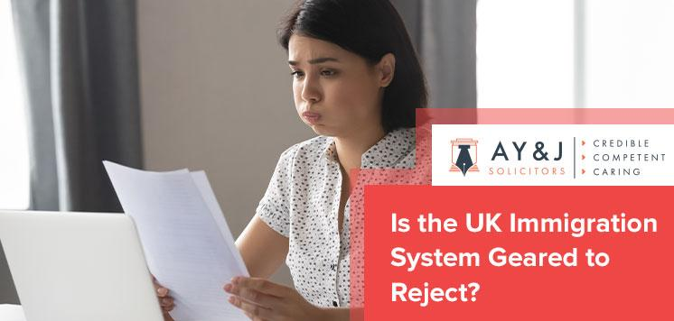 Is the UK Immigration System Geared to Reject?