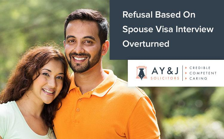 Refusal-Based-On-Spouse-Visa-Interview-Overturned